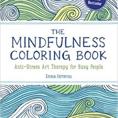 The Mindfulness Coloring Book Anti Stress Art Therapy For Busy People